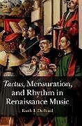 Fester Einband Tactus, Mensuration and Rhythm in Renaissance Music von Ruth I. Deford