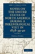 Kartonierter Einband Notes on the United States of North America during a Phrenological Visit in 1838-39-40 - Volume 1 von George Combe