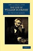 Kartonierter Einband The Life of William Scoresby von R. E. Scoresby-Jackson