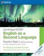 Kartonierter Einband Cambridge IGCSE (R) English as a Second Language Practice Tests 1 without Answers von Tom Bradbury, Mark Fountain