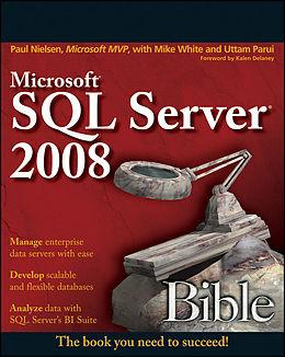 E-Book (epub) Microsoft SQL Server 2008 Bible von Paul Nielsen, Uttam Parui