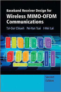 E-Book (pdf) Baseband Receiver Design for Wireless MIMO-OFDM Communications von Tzi-Dar Chiueh, Pei-Yun Tsai, I-Wei Lai