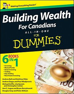 E-Book (epub) Building Wealth All-in-One For Canadians For Dummies von Bryan Borzykowski, Douglas Gray, Peter Mitham