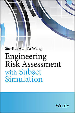 E-Book (pdf) Engineering Risk Assessment with Subset Simulation von Siu-Kui Au, Yu Wang