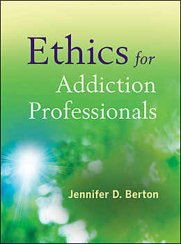 E-Book (epub) Ethics for Addiction Professionals von Jennifer D. Berton