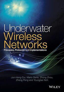 Fester Einband Underwater Wireless Networks von Jun-Hong Cui, Mario Gerla, Zhong Zhou