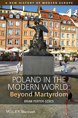 E-Book (pdf) Poland in the Modern World von Brian Porter-Szücs