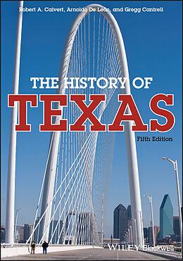 E-Book (epub) History of Texas von Robert A. Calvert, Arnoldo De Leon, Gregg Cantrell