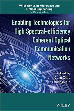 E-Book (pdf) Enabling Technologies for High Spectral-efficiency Coherent Optical Communication Networks von Xiang Zhou, Chongjin Xie