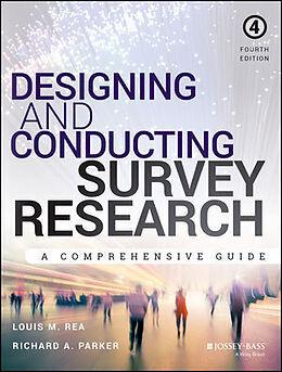 Kartonierter Einband Designing and Conducting Survey Research von Louis M. Rea, Richard A. Parker
