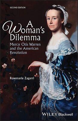 Kartonierter Einband A Woman's Dilemma von Rosemarie Zagarri