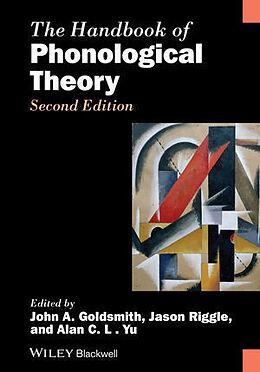 Kartonierter Einband The Handbook of Phonological Theory von John A. Goldsmith, Jason Riggle, Alan C. L. Yu