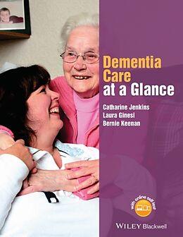 Kartonierter Einband Dementia Care at a Glance von Catharine Jenkins, Laura Ginesi, Bernie Keenan