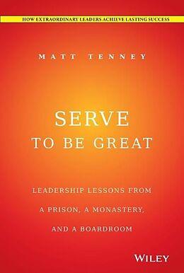 Fester Einband Serve to Be Great von Matt Tenney
