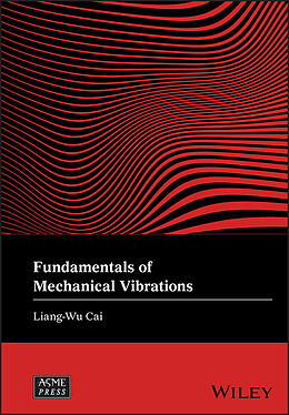 E-Book (epub) Fundamentals of Mechanical Vibrations von Liang-Wu Cai