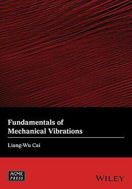 E-Book (pdf) Fundamentals of Mechanical Vibrations von Liang-Wu Cai