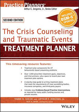 E-Book (epub) Crisis Counseling and Traumatic Events Treatment Planner, with DSM-5 Updates, 2nd Edition von Tammi D. Kolski, Arthur E. Jongsma, Rick A. Myer