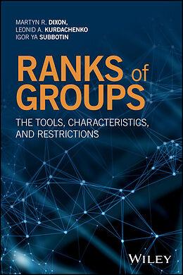 E-Book (pdf) Ranks of Groups von Martyn R. Dixon, Leonid A. Kurdachenko, Igor Ya Subbotin