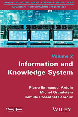 E-Book (epub) Information and Knowledge Systems von Pierre-Emmanuel Arduin, Michel Grundstein, Camille Rosenthal-Sabroux