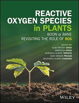 Fester Einband Reactive Oxygen Species in Plants von Vijay Pratap Singh, Samiksha Singh, Durgesh Kumar Tripathi