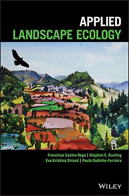 E-Book (epub) Applied Landscape Ecology von Francisco Castro Rego, Stephen C. Bunting, Eva Kristina Strand