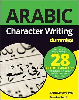 Kartonierter Einband Arabic Character Writing For Dummies von Keith Massey, Damien Ferré