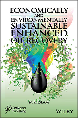 E-Book (epub) Economically and Environmentally Sustainable Enhanced Oil Recovery von M. R. Islam