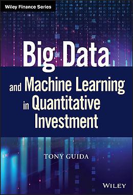E-Book (pdf) Big Data and Machine Learning in Quantitative Investment von Tony Guida