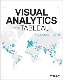 Kartonierter Einband Visual Analytics with Tableau von Alexander Loth