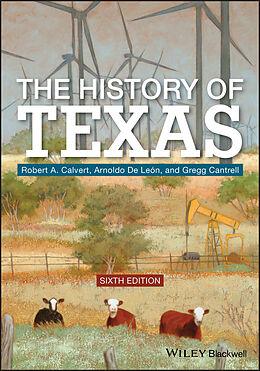 E-Book (pdf) The History of Texas von Robert A. Calvert, Arnoldo De Leon, Gregg Cantrell