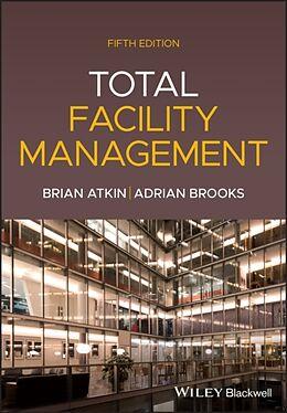 Kartonierter Einband Total Facility Management von Brian Atkin, Adrian Brooks