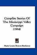 Kartonierter Einband Campfire Stories Of The Mississippi Valley Campaign (1914) von Marie Louise Benton Bankston
