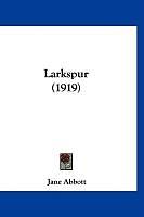 Kartonierter Einband Larkspur (1919) von Jane Abbott