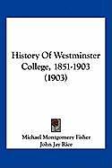 Kartonierter Einband History Of Westminster College, 1851-1903 (1903) von Michael Montgomery Fisher