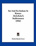 Kartonierter Einband Sac And Fox Indians In Kansas von Charles Ransley Green