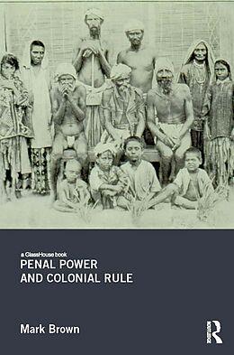 E-Book (epub) Penal Power and Colonial Rule von Mark Brown