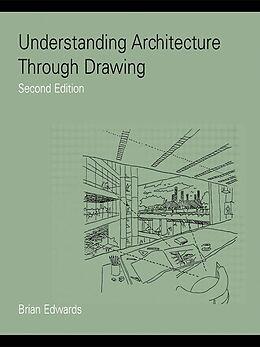 E-Book (epub) Understanding Architecture Through Drawing von Brian Edwards