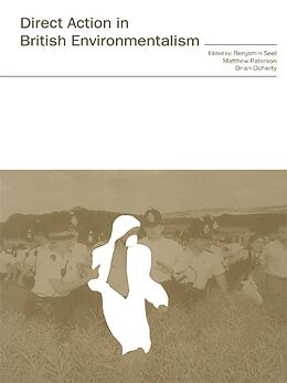 E-Book (epub) Direct Action in British Environmentalism von Brian Doherty, Matthew Paterson, Benjamin Seel