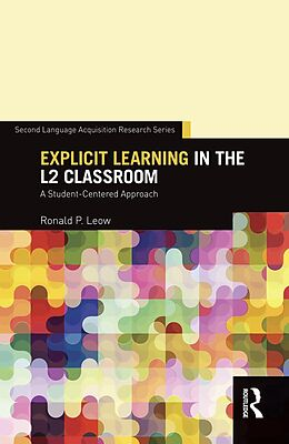 E-Book (pdf) Explicit Learning in the L2 Classroom von Ronald P. Leow