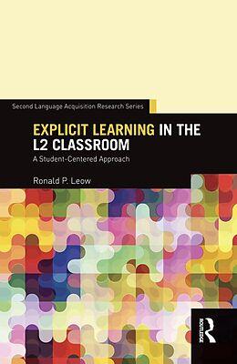 E-Book (epub) Explicit Learning in the L2 Classroom von Ronald P. Leow