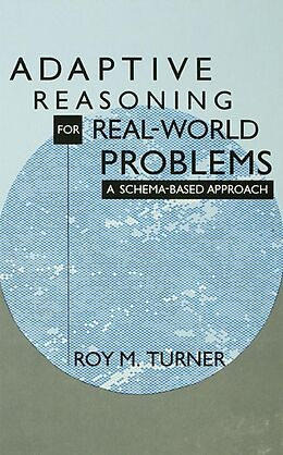 E-Book (pdf) Adaptive Reasoning for Real-world Problems von Roy Turner