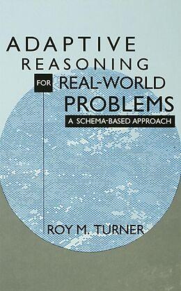 E-Book (epub) Adaptive Reasoning for Real-world Problems von Roy Turner