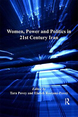 E-Book (pdf) Women, Power and Politics in 21st Century Iran von Tara Povey
