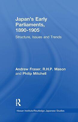 E-Book (epub) Japan's Early Parliaments, 1890-1905 von Andrew Fraser, R. H. P. Mason, Philip Mitchell