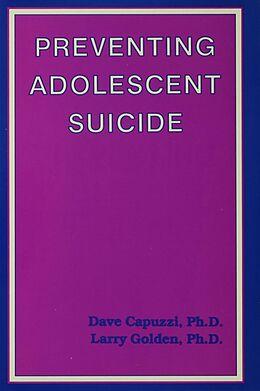 E-Book (pdf) Preventing Adolescent Suicide von Dave Capuzzi, Larry Golden