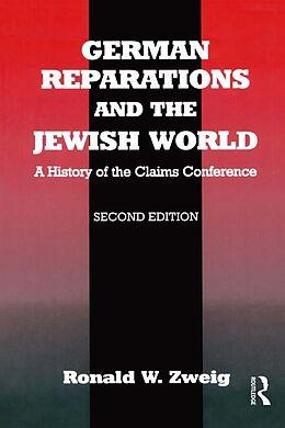 E-Book (epub) German Reparations and the Jewish World von Ronald W. Zweig