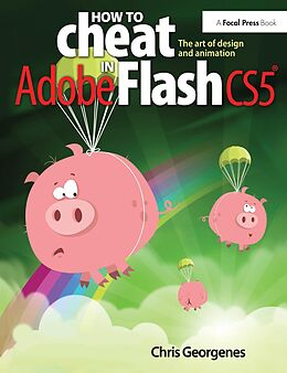 E-Book (epub) How to Cheat in Adobe Flash CS5 von Chris Georgenes