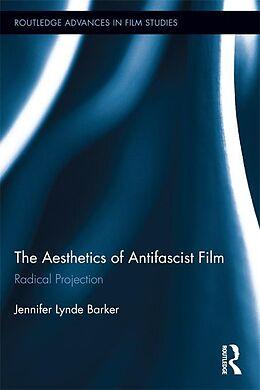 E-Book (pdf) The Aesthetics of Antifascist Film von Jennifer Lynde Barker