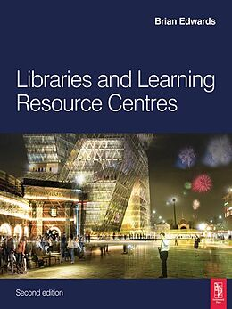 E-Book (pdf) Libraries and Learning Resource Centres von Brian Edwards