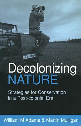 E-Book (epub) Decolonizing Nature von William (Bill) Adams, Martin Mulligan